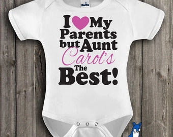 Aunt baby clothing, I Love my parents, but my Aunts the best, personalized baby clothes, cute baby bodysuit, by BlueFoxApparel *158