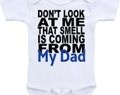 Don't Look At Me That Smell is Coming From My Dad - Funny Baby Onesie, Bodysuit, or Infant Shirt