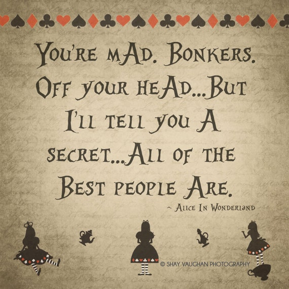 alice in wonderland youre mad quote