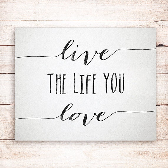 50% OFF.Live the life you love Wall decor, Inspirational quote typography Art Print, Typographic print  - Instant Download