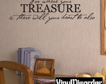 For where your treasure is there will your heart be - Vinyl Wall Decal - Wall Quotes - Vinyl Sticker - Pw004ForwhereiET