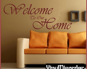 Welcome to our home - Vinyl Wall Decal - Wall Quotes - Vinyl Sticker - Quoteshouse20ET
