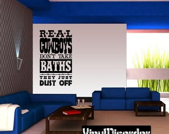 Real Cowboys don't take baths they just dust off Wall Decal - Vinyl Decal - Wall Quote - Mv040ET