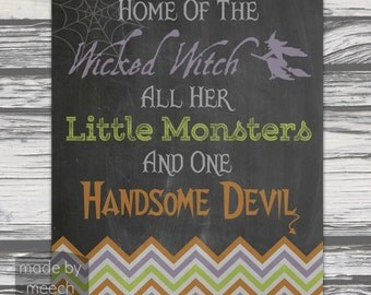 Home of the Wicked Witch all her Little Monsters and one Handsome Devil Halloween Chalkboard Printable! - 8x10