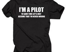 I am a Pilot T-shirt Funny Pilot Tee Shirt Pilot