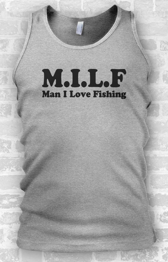 Mens tanks milf man i love fishing work out tanks for Man i love fishing