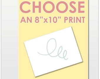 "Pick Your Own || Choose an 8""x10' Print"