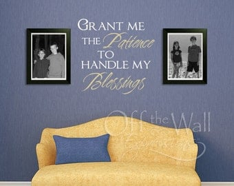 Family Decals, Grant me the Patience to handle my Blessings, children wall words, parent mom life inspiration