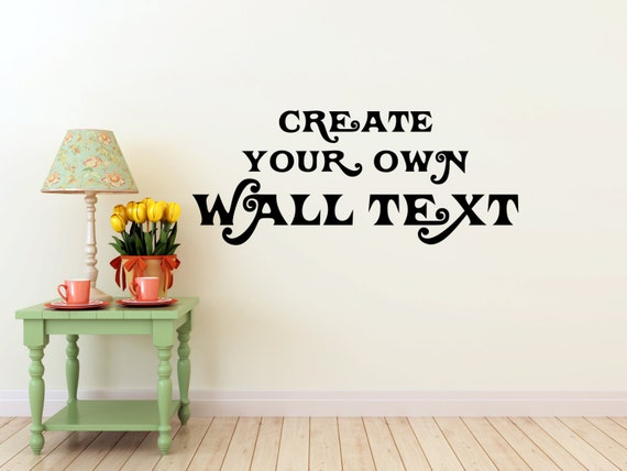 Create Your Own Wall Text Wall Decal Vinyl Sticker