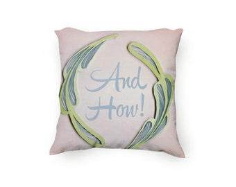 And How! pillow, 1920s inspired pillow, 1920's slang, Decorative printed pillow, pale pink pillow, velveteen Pillow Cover only