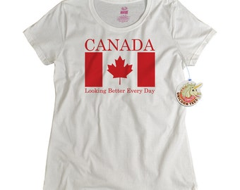 Canada tshirt Canada Looking Better every day funny shirt Canadian flag maple leaf Canada flag funny Canada Day gift for wife women ladies