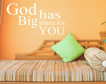 God had big plans for you Wall Art, Wall Decal, Vinyl Decal, Vinyl Wall art  God has big plans for you