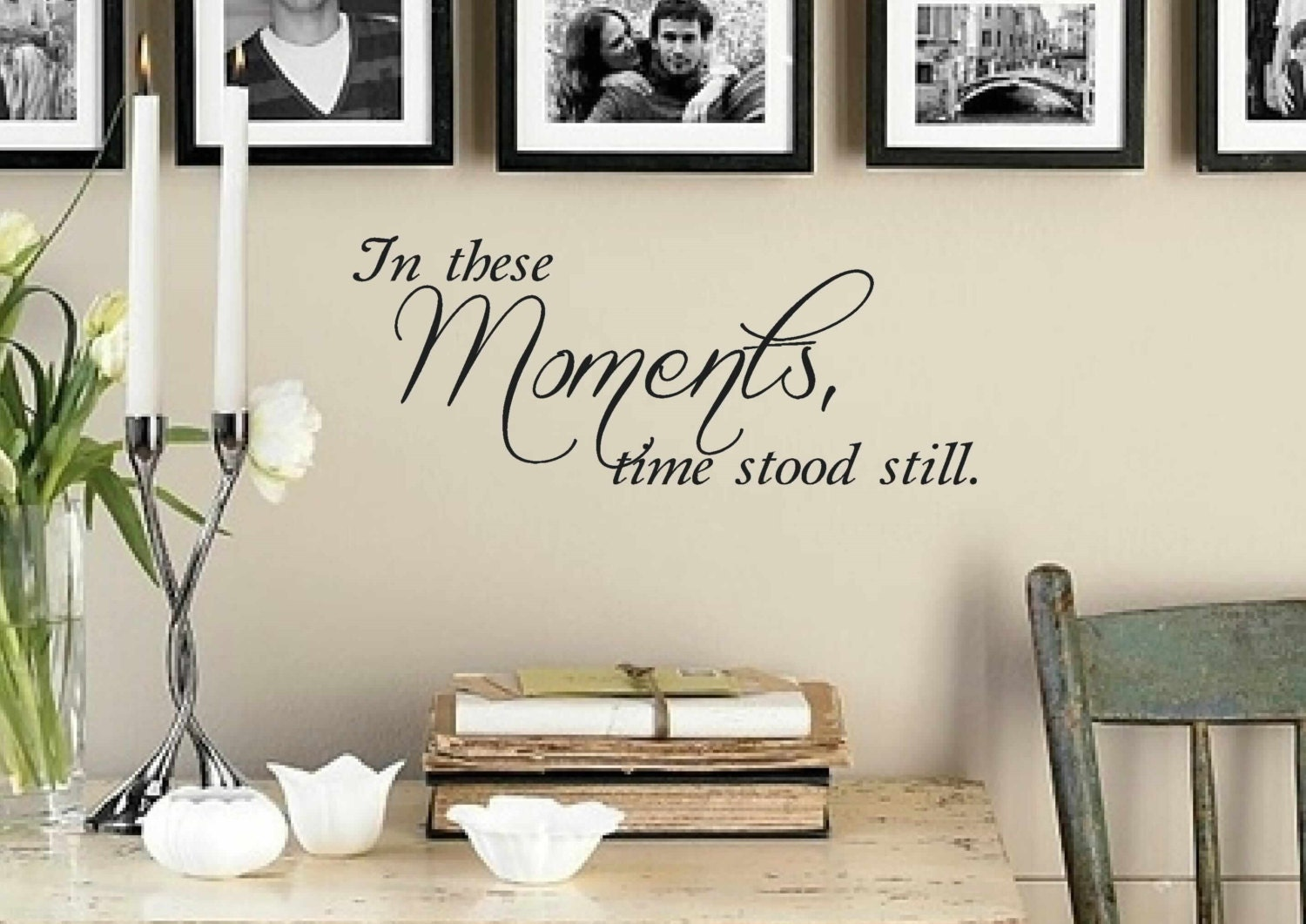 In These Moments Time Stood Still Wall Decal Vinyl Decal - Wall decals entryway