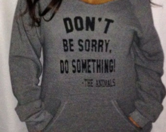 Off the Shoulder Eco Fleece Sweatshirt – Don't Be Sorry Do Something! The Animals