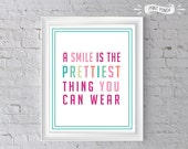 A Smile is the Prettiest Thing You Can Wear 8x10 PRINTABLE file dentist office art bedroom decor teen poster multi color DIY