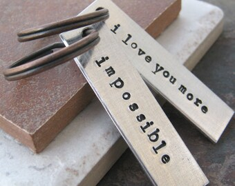 I Love You More / Impossible, set of 2 Aluminum Bar Keychains, hand stamped, please read listing and see pics for specs