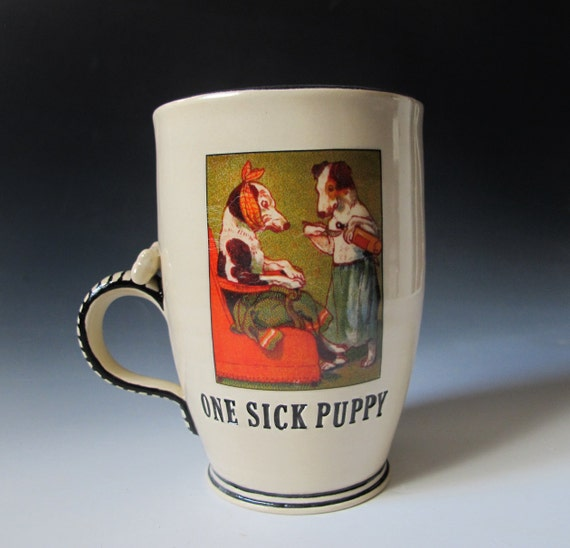 Ceramic Mug - For the Sick Puppy in you Life