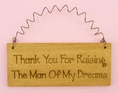 LITTLE SIGN Thank You For Raising The Man Of My Dreams - Wife Bride Gift for Parents Mother Father of Groom Inlaws