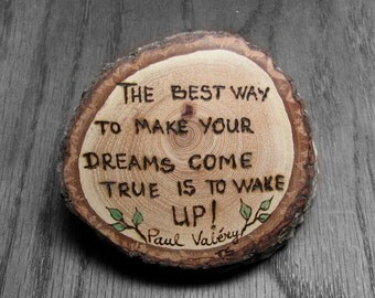 Wake up - Motivational Quote -  Natural Rustic Wood Ornament Paperweight  by Tanja Sova