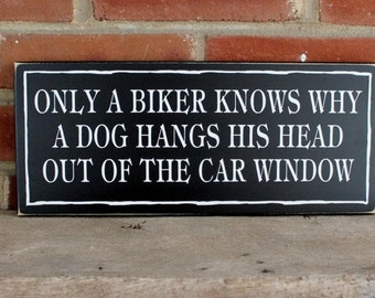 Only a Biker knows why a Dog Painted Wood Sign Motorcycle Wall Decor Funny Saying