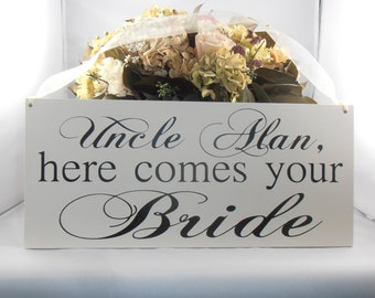 Uncle here comes your bride Wood Sign  Here comes the bride sign for Ring bearer or Flower girl