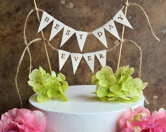 "Wedding cake topper banner ...""best day ever"" pennant banner for your rustic wedding or birthday celebration"