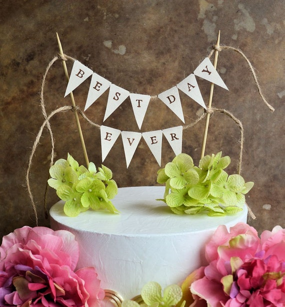 """Wedding cake topper banner ...""""best day ever"""" pennant banner for your rustic wedding or birthday celebration"""