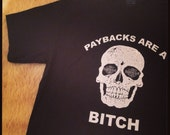 Paybacks are a Bitch Skull T-Shirt SZ Small