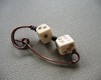 A Roll of the Dice Copper Scarf Pin, Sweater Pin, Hat Pin, Shawl Pin, Closure, Brooch, Accessory for Your Knits and Weaves