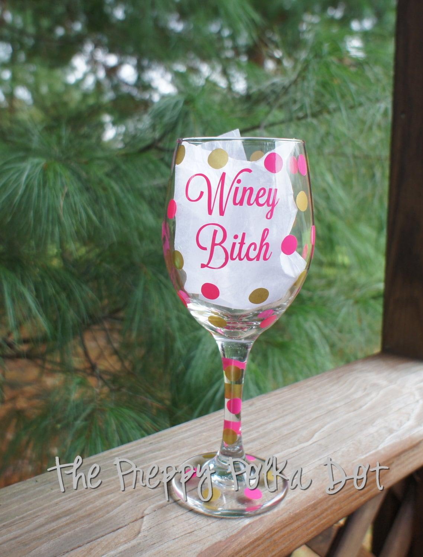 Winey Bitch Custom Polka Dot Wine Glass