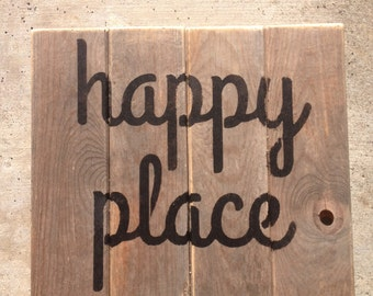 Happy Place - wooden sign