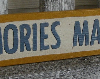 Memories Made Here sign
