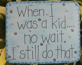 When I was a kid...no wait, I still do that - silly sign by gotmojo