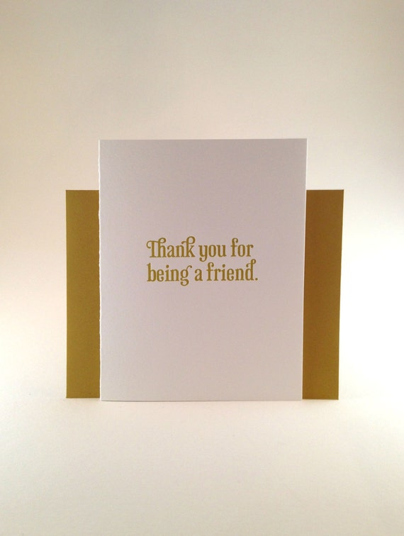 Thank You For Being A Friend-- folded greeting card, Bold Gold