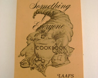 "Vintage 1978 Ladies of Los Angeles Air Force Station Official Wives Club ""Something for Everyone Cookbook"""