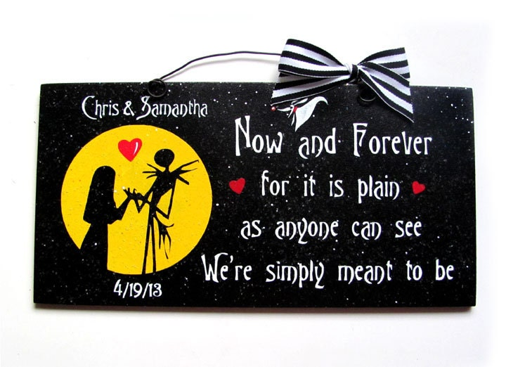 Nightmare Before Christmas sign. Now and Forever we were ment to be. Custom or not.