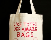 Tote Bag - Like Totes Def Amaze Bags