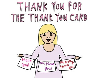Thank You Card - Thank You For The Thank You Card