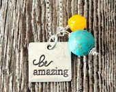 Be Amazing, Be Amazing Necklace, Graduation Gifts, Encouragement Necklace, Gifts for Grads, Bridesmaid Gifts