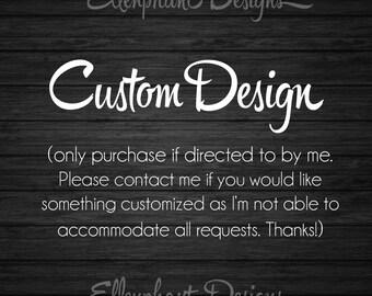 Custom Design, digital file, you print