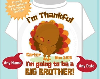 Big Brother Shirt, Thanksgiving, Personalized I'm Thankful I'm going to be a Big Brother Shirt or Onesie Pregnancy Announcement (03282014e)