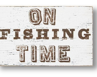On Fishing Time Rustic Wooden Sign