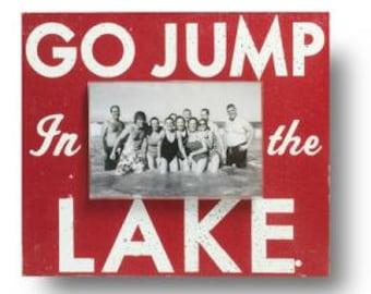 Go Jump in the Lake 4 x 6 Photo Frame
