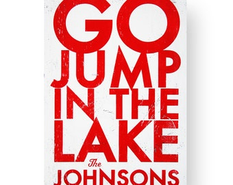 Custom- Go Jump in the Lake sign-Bold- 22 x 32  Add your lake name or family name.