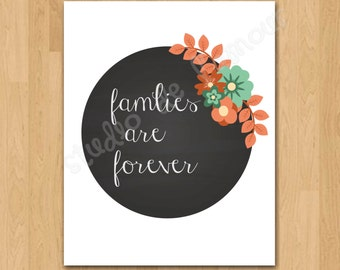PRINTABLE PDF Instant Download Families are Forever Quote Print