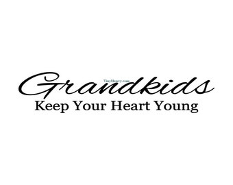 Grandkids Keep Your Heart Young - Wall Decal - Vinyl Wall Decals, Wall Decor, Wall Stickers, Wall Quotes, Grandparents Gifts