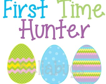 Easter First Time Hunter INSTANT DOWNLOAD - Easter Egg Hunter - Printable Digital Iron-On Transfer Design - DIY - Do It Yourself