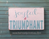 Christmas Signs, Joyful and Triumphant  Wall Art Painted sign