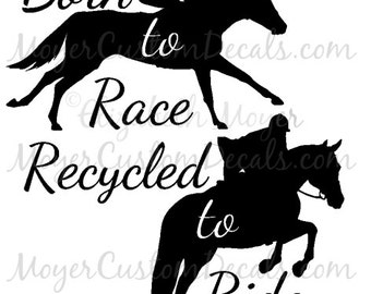OTTB Off Track Thoroughbred Jumper Jumping Horse Born To Race Recycled to Ride Decal Sticker YOU Choose Color!