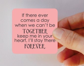 If there ever comes a day when we can't be together magnet